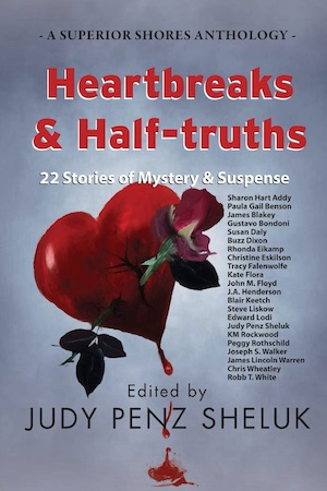 Heartbreaks & Half-truths edited by Judy Penz Sheluk