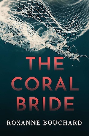 The Coral Bride by Roxanne Bouchard front cover