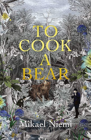 To Cook A Bear by Mikael Niemi
