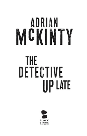 The Detective Up Late dummy cover Adrian McKinty