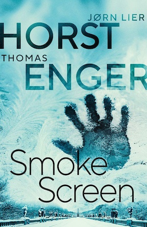 Smokescreen by Thomas Enger and Jorn Lier Horst